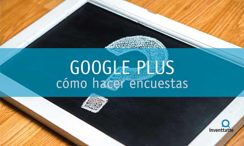 ¿Cómo hacer encuestas en Google Plus?