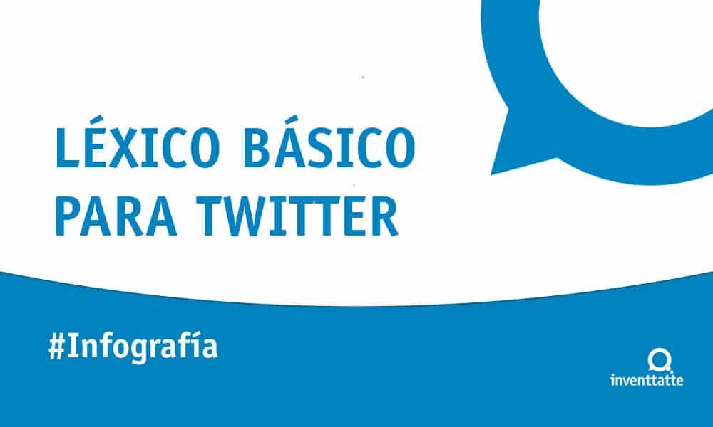 Infografía: Léxico básico para Twitter