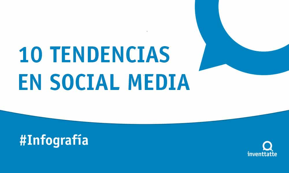 Infografía: 10 Tendencias en Social Media