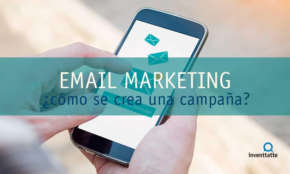 ¿Cómo crear una campaña de Email Marketing?