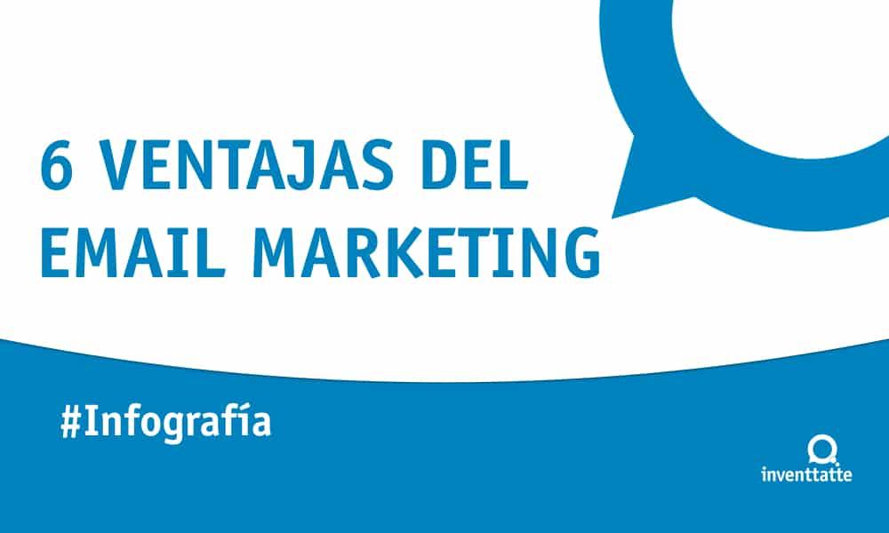 Infografía: 6 ventajas del Email Marketing