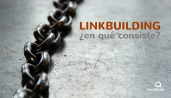 El LinkBuilding ¿en qué consiste?