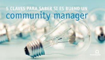5 Claves para saber si un Community Manager es bueno