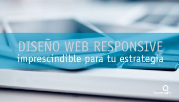 Diseno web responsive en tu estrategia de Marketing Online