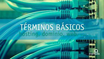 Hosting, Dominio, Web, ... Términos básicos que debes conocer